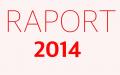 Raport 2014 - podsumowanie ubiegłorocznej działalności